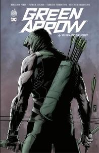 Benjamin Percy et Patrick Zircher - Green Arrow - Volume 4 - Oiseaux de nuit.
