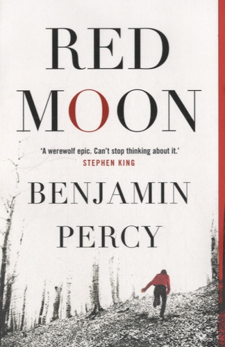 Benjamin Percy - Red Moon.