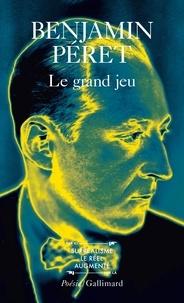 Benjamin Péret - Le grand jeu.