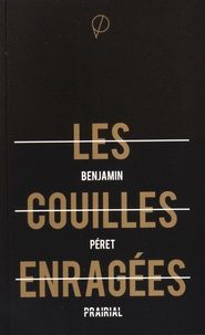Benjamin Péret - Les couilles enragées.