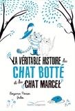Benjamin Perrier et  Jules - La véritable histoire du Chat Botté et du Chat Marcel.