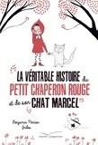 Benjamin Perrier et  Jules - La véritable histoire du petit chaperon rouge et de son chat Marcel.