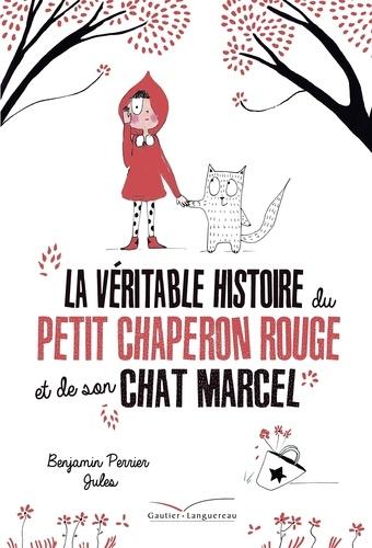 La Veritable Histoire Du Chaperon Rouge
