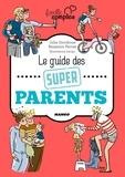 Benjamin Perrier et Julia Girodroux - Le guide des super parents.