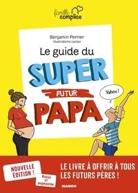 Téléchargement gratuit des livres de calcul Le guide du super futur papa FB2 MOBI 9782317023859