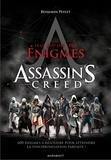 Benjamin Peylet - Le grand livre des énigmes Assassin's Creed - Plus de 600 défis et enquêtes pour atteindre la synchronisation parfaite !.