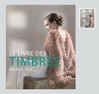 Benjamin Peyrel et  Collectif - Le livre des timbres - France 2021.