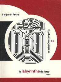 Benjamin Pottel - Le labyrinthe de Jerzy.