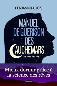 Benjamin Putois et Jean Cottraux - Manuel de guérison des cauchemars.