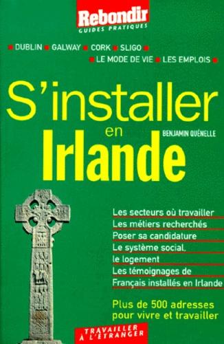Benjamin Quenelle - S'installer en Irlande.