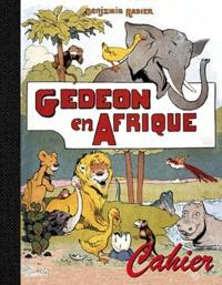 Benjamin Rabier - Cahier Gédéon en Afrique.