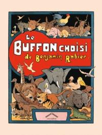Benjamin Rabier et Georges-Louis Leclerc Buffon - Le Buffon choisi.