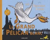 Benjamin Rabier - Le grand pélican blanc.