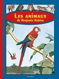 Benjamin Rabier et Georges Louis Leclerc - Les animaux de Benjamin Rabier.