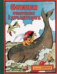 Benjamin Rabier - Les aventures de Gédéon  : Gédéon traverse l'Atlantique.