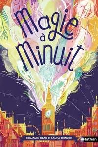 Benjamin Read et Laura Trinder - Magie à Minuit Tome 1 : .