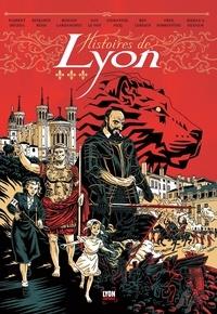 Benjamin Reiss et Romain Lardanchet - Histoires de Lyon Tome 1 : .