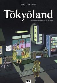 Benjamin Reisse - Tokyoland - Les aventures d'un Français au Japon.