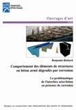 Benjamin Richard - Comportement des structures en béton armé dégradés par corrosion - La problématique de l'interface acier/béton en présence de corrosion.