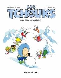 Benjamin Richard et  Kerascoët - Les Tchouks Tome 5 : On a gravi la montagne !.