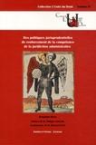 Benjamin Ricou - Des politiques jurisprudentielles de renforcement de la compétence de la juridiction administrative.