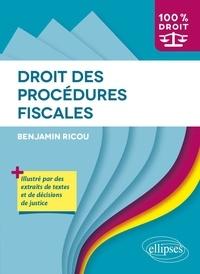 Benjamin Ricou - Droit des procédures fiscales.
