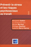 Benjamin Sahler - Prévenir le stress et les risques psychosociaux au travail.