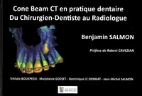 Benjamin Salmon - Cone Beam CT en pratique dentaire - Du chirurgien-dentiste au radiologue.