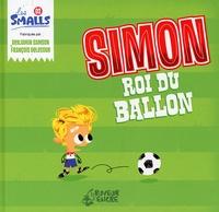 Benjamin Samson et François Delecour - Simon roi du ballon.
