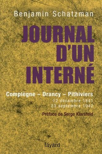 Benjamin Schatzman - Journal d'un interné - Compiègne, Drancy, Pithiviers 12 décembre 1941 - 23 septembre 1942.