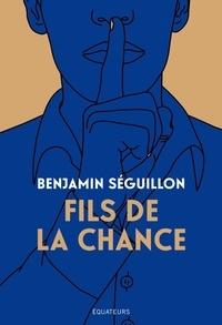 Benjamin Séguillon - Fils de la chance.