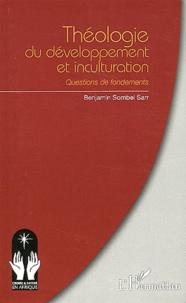 Benjamin Sombel Sarr - Théologie du développement et inculturation - Questions de fondements.