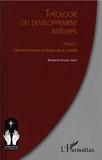 Benjamin Sombel Sarr - Théologie du développement intégral - Tome 1 : Herméneutique pratique de la charité.