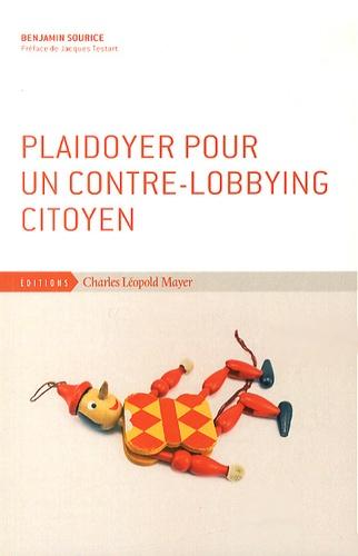 Benjamin Sourice - Plaidoyer pour un contre-lobbying citoyen.