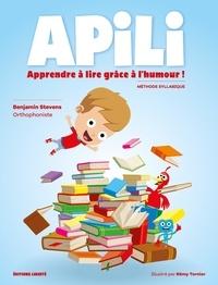 Benjamin Stevens et Rémy Tornior - Apili - Apprendre à lire grâce à l'humour !.