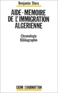 Benjamin Stora - Aide-mémoire de l'immigration algérienne.