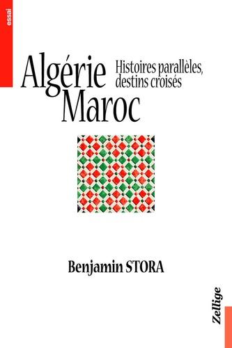 Algérie, Maroc.. Histoires parallèles, destins croisés