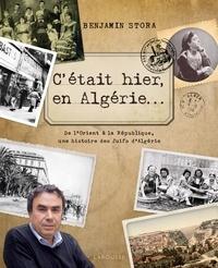 Cétait hier en Algérie... - De lOrient à la République, une histoire des Juifs dAlgérie.pdf