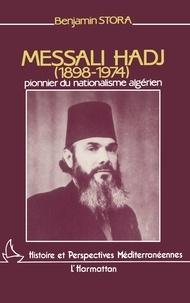Benjamin Stora - Dictionnaire biographique des militants nationalistes algériens - E.N.A., P.P.A., M.T.L.D. (1926-1954).