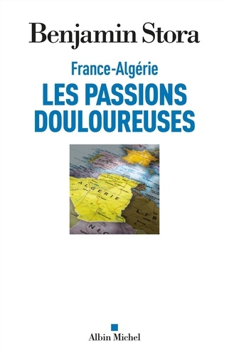 France-Algérie. Les passions douloureuses