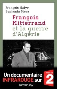 Benjamin Stora et François Malye - François Mitterrand et la guerre d'Algérie.