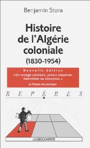 Benjamin Stora - Histoire de l'Algérie coloniale (1830-1954).