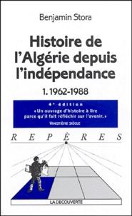 Benjamin Stora - Histoire de l'Algérie depuis l'indépendance - Tome 1, 1962-1988.