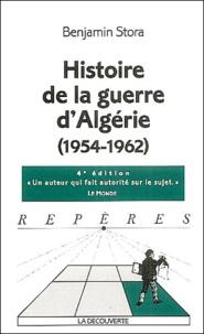 Benjamin Stora - Histoire de la guerre d'Algérie (1954-1962).