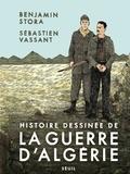 Benjamin Stora et Sébastien Vassant - Histoire dessinée de la guerre d'Algérie.