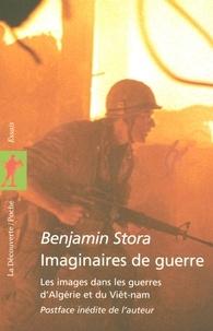 Benjamin Stora - Imaginaires de guerre - Les images dans les guerres d'Algérie et du Viêt-nam.