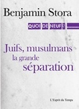 Benjamin Stora - Juifs, musulmans : chronique d'une rupture.