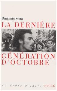 Benjamin Stora - La dernière génération d'octobre.