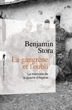 Benjamin Stora - La gangrène et l'oubli - La mémoire de la guerre d'Algérie.
