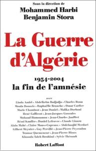 Benjamin Stora et Mohammed Harbi - La guerre d'Algérie - 1954-2004 , la fin de l'amnésie.